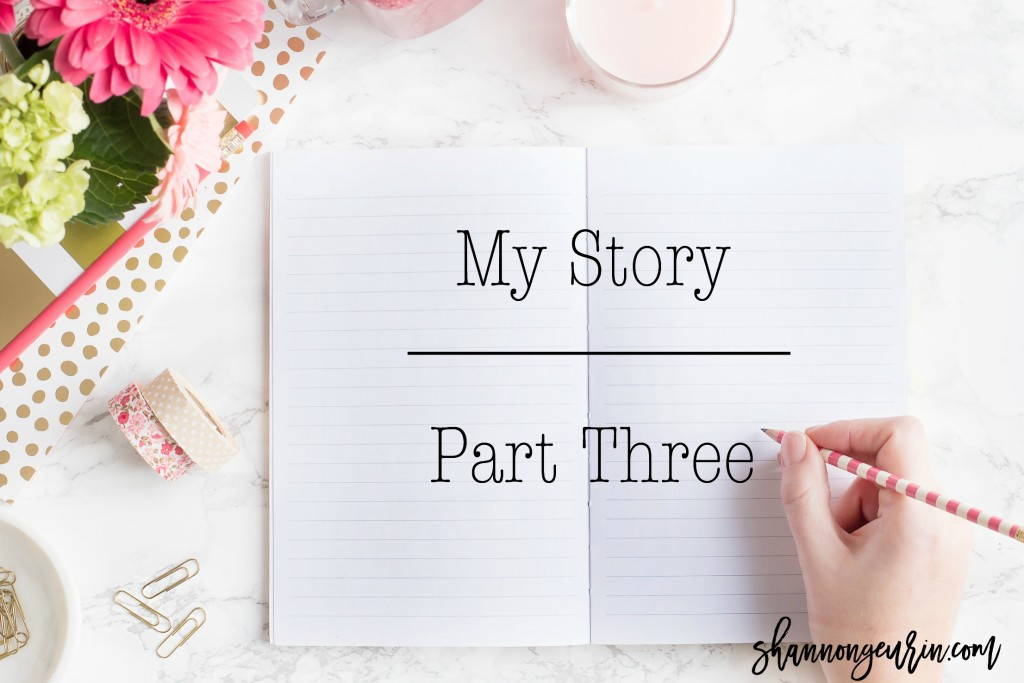 My Story Part 3