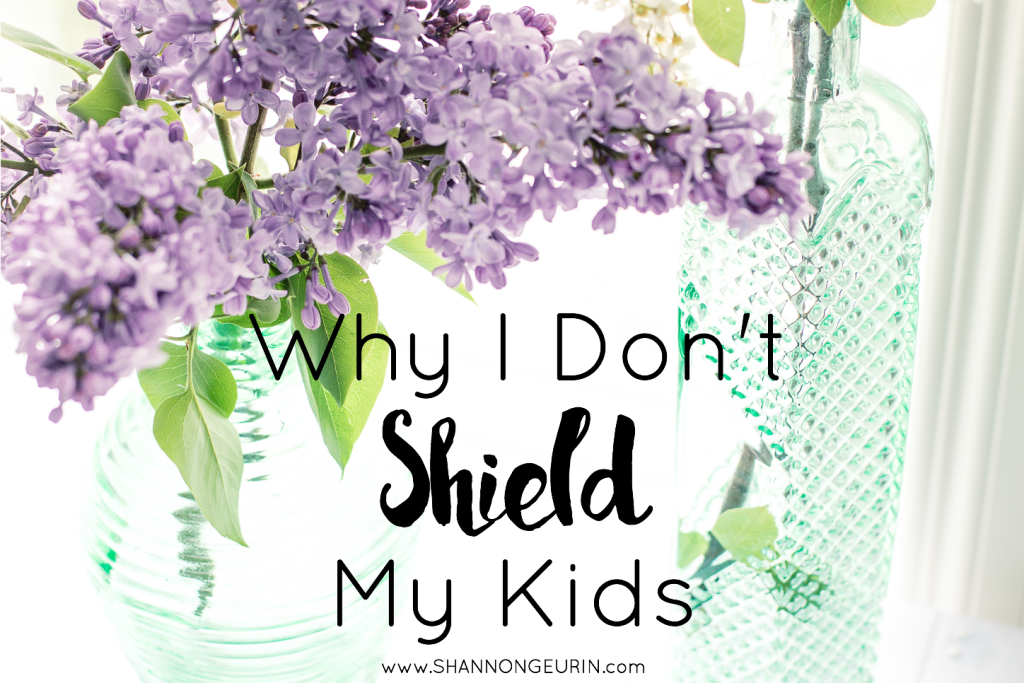 Why I Don't Shield My Kids