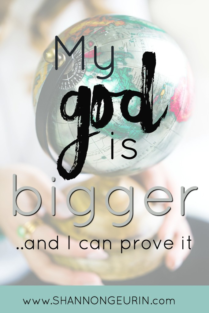 God is huge. He's infinite. Every part of life begins AND ends with Him. He is eternal. He's BIGGER than your fear! He's BIGGER than your doubt and unbelief! He's BIGGER than your mistake! SO.MUCH.BIGGER. He's BIGGER than your shame. He's BIGGER than your disease.
