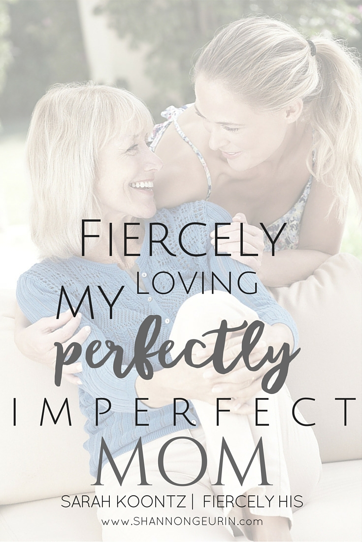Fiercely loving my perfectly imperfect mom. A story about a mom and her adult daughter.