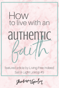 What is Authentic Faith? How to Live with an Authentic Faith, Link Up, Faith and Inspiration