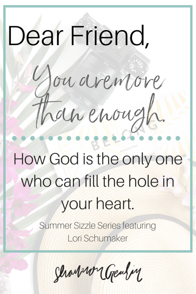 More than enough- How God is the only one who can fill the hole in your heart.