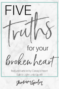 5 Truths for Your Broken Heart